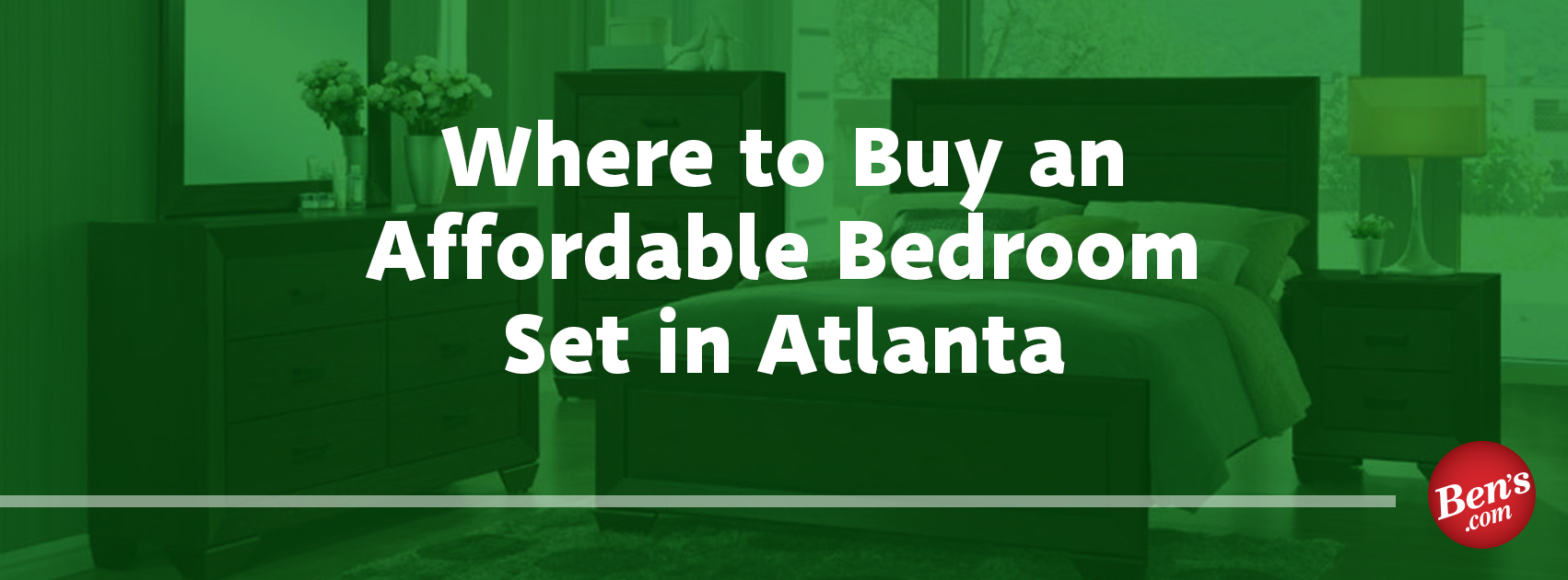 Where To Buy An Affordable Bedroom Set In Atlanta Bens - Places To Buy Bedroom Sets