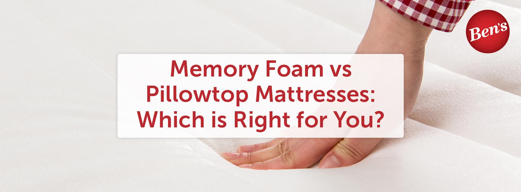 memory foam vs pillowtop