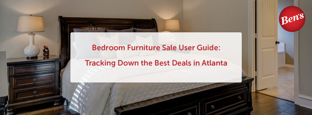 Bedroom Furniture User Guide Tracking Down The Best Deals In Atlanta