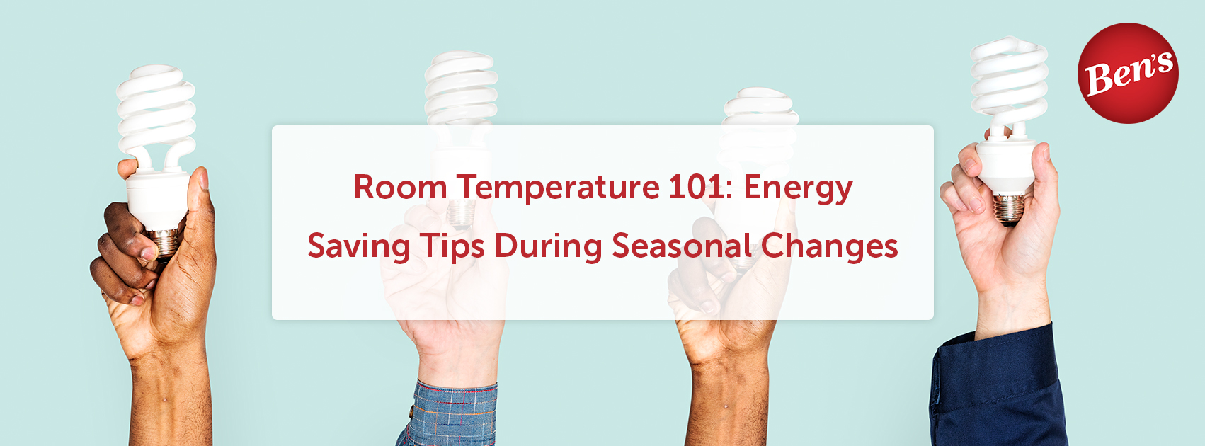 Room Temperature 101- Energy Saving Tips During Seasonal Changes