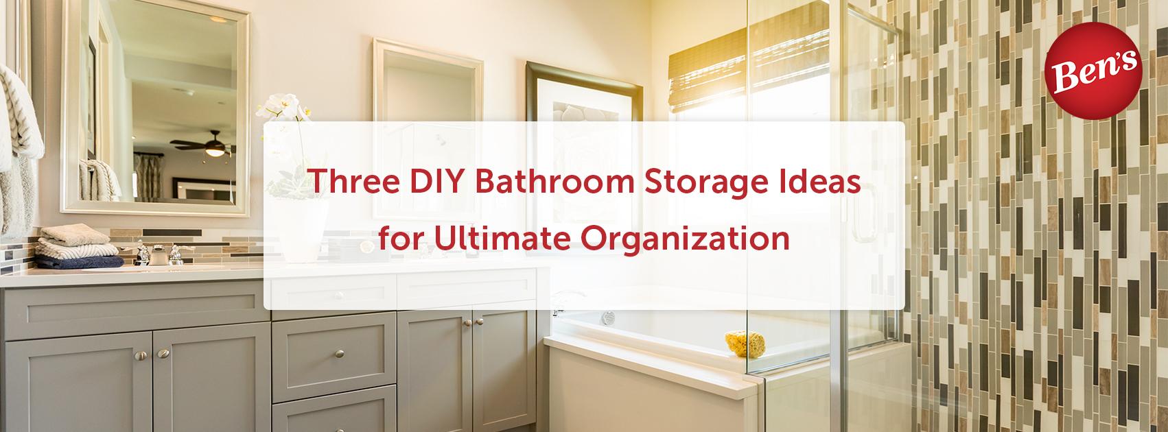 Three DIY Bathroom Storage Ideas for Ultimate Organization