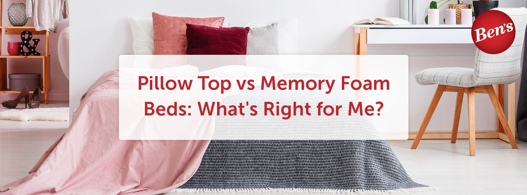 pillow top vs memory foam Pillow Top vs Memory Foam Beds: What's Right for Me? | Ben's pillow top vs memory foam
