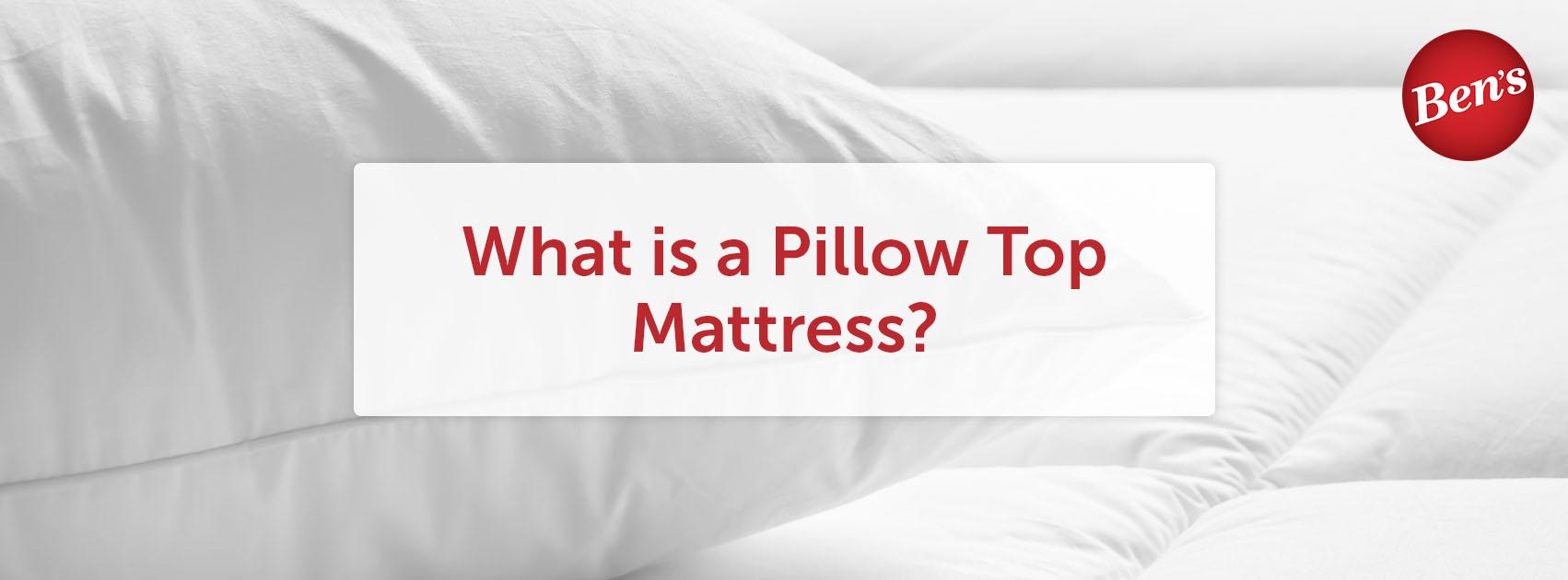 What is a Pillow Top Mattress?
